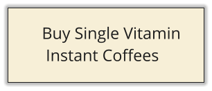 Buy Single Vitamin  Instant Coffees